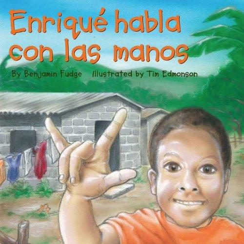 Enrique Habla Con las Manos = Enrique Speaks with His Hands por Benjamin Fudge