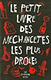 Telecharger Livres Le petit livre des mechancetes les plus droles (PDF,EPUB,MOBI) gratuits en Francaise