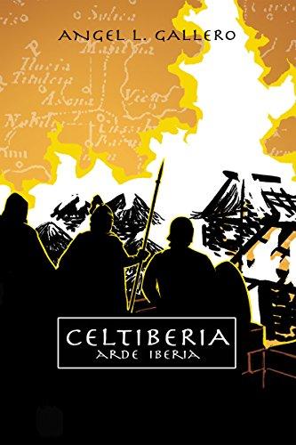 Celtiberia 2: Arde Iberia por Ángel L. Gallero Diaz