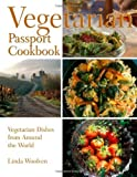 The Vegetarian Passport Cookbook: Simple Vegetarian Dishes From Around The World by Linda Woolven (2005-09-07)