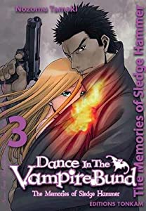 Dance in the Vampire Bund : Sledge Hammer Edition simple Tome 3