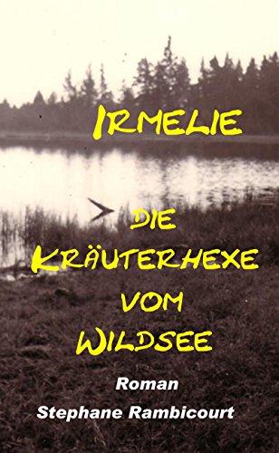Irmelie, die Kräuterhexe vom Wildsee Ort Creme