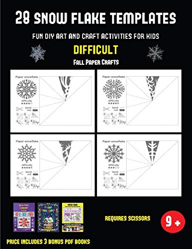 Fall Paper Crafts (28 snowflake templates - Fun DIY art and craft activities for kids - Difficult): Arts and Crafts for Kids