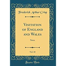Visitation of England and Wales, Vol. 10: Notes (Classic Reprint)