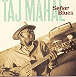 Taj Mahal: Senor Blues (Audio CD)