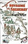 Le Royaume du Saguenay: Illustr�