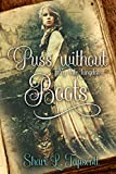 Puss without Boots (Fairy Tale Kingdoms Book 1) by Shari L. Tapscott