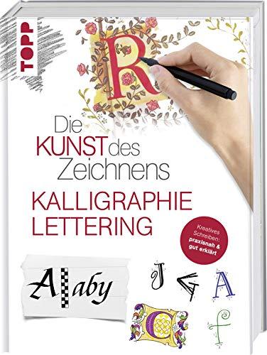 Die Kunst des Zeichnens - Kalligraphie & Lettering: Kreatives Schreiben: praxisnah & gut erklärt