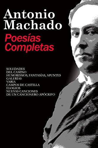 Poesias Completas Antonio Machado (Poesía Siglo XX n 1)