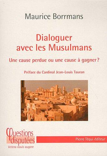 Dialoguer avec les Musulmans : Une cause perdue ou une cause à gagner?