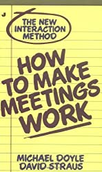 How to Make Meetings Work by Michael Doyle (1986-09-15)