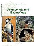 Artenschutz und Baumpflege - Markus Dietz, Dirk Dujesiefken, Thomas Kowol, Janina Reuther, Thomas Rieche, Claus Wurst