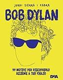 Bob Dylan: 99 motivi per riscoprirlo assieme a tuo figlio