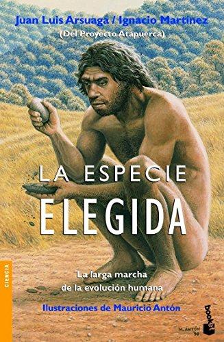 La especie elegida: La larga marcha de la evolución humana (Divulgación. Ciencia) por Ignacio Martínez