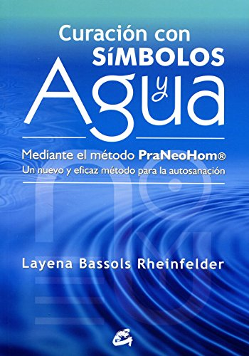 Curación Con Símbolos Y Agua (Cuerpo - Mente) por Layena Bassols Rheinfelder