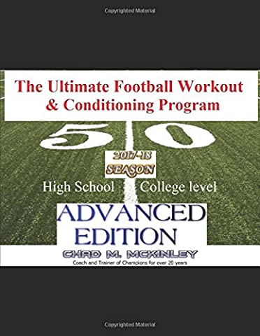 The Ultimate Football Workout & Conditioning Program: Advanced Football Player System