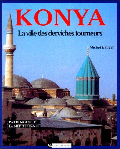 Konya, la ville des derviches tourneurs