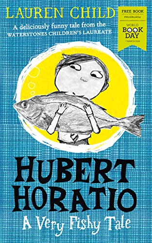 Hubert Horatio: A Very Fishy Tale: World Book Day 2019 por Lauren Child