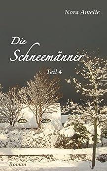 Die Schneemänner 4 – Paul. (German Edition) by [Amelie, Nora]