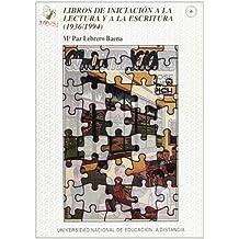 Libros de Iniciación a La Lectura y Escritura (1936/1994) Volumen I (VARIA)