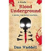 Blood Underground: A Blood Detective Short Story (Kindle Single)