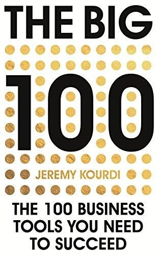 The Big 100: The 100 Business Tools You Need to Succeed