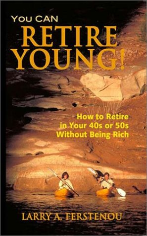 You Can Retire Young!: How to Retire in Your 40s or 50s Without Being Rich