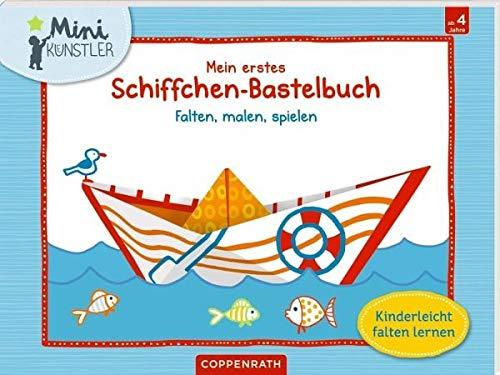 Mein erstes Schiffchen-Bastelbuch: Falten, malen, spielen (Mini-Künstler) (Falten Malen)