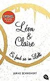 Léon & Claire: Er fand sie im Licht (Die Léon & Claire-Reihe, Band 2) - Ulrike Schweikert