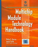 Multichip Module Technology Handbook (Electronic Packaging and Interconnection Series)