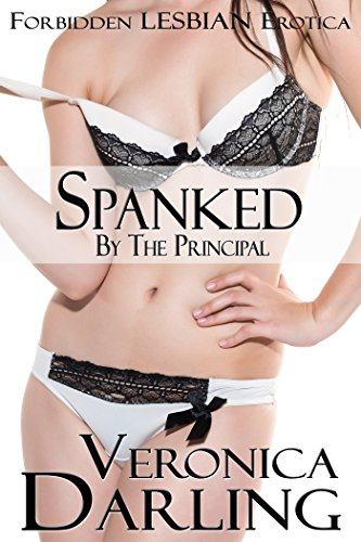 Spanked By the Principal: Forbidden Lesbian Erotica