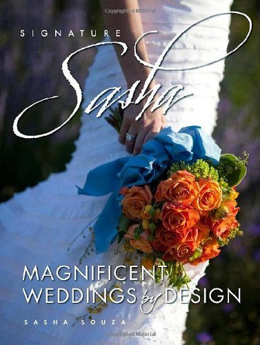 Signature Sasha: Magnificent Weddings by Design by Sasha Souza (2010-01-20)