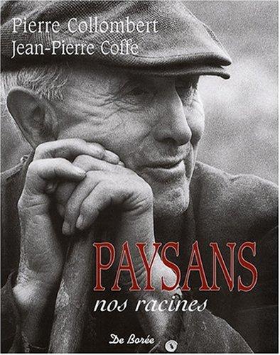Paysans, Nos Racines (Ne) par Collombert Pierre