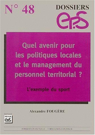 Quel avenir pour les politiques locales et le management du personnel territorial ? L'exemple du sport par Alexandre Fougere