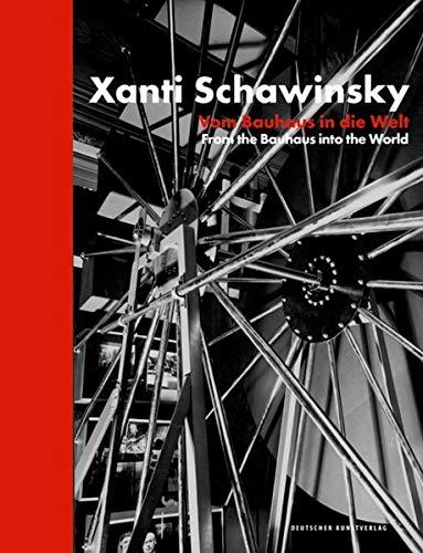 Xanti Schawinsky: Vom Bauhaus in die Welt. From the Bauhaus into the World