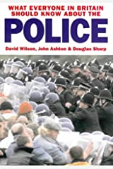 What Everyone In Britain Should Know About The Police Paperback
