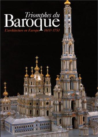 Triomphes du Baroque : L'architecture en Europe, 1600-1750