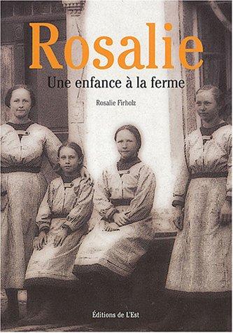 Rosalie : Une enfance à la ferme