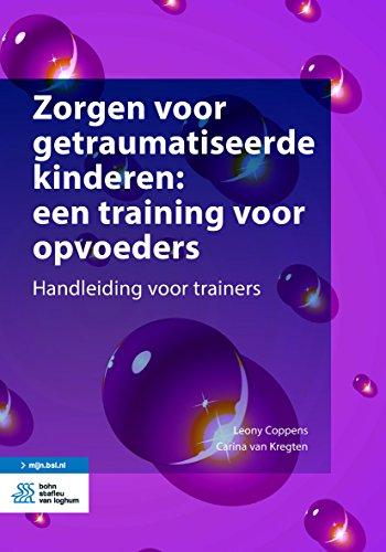 Zorgen voor getraumatiseerde kinderen: een training voor ...
