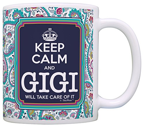 Lustige Gigi Geburtstagsgeschenk für Gigi Keep Calm Gigi Will Take Care Of It Gigi Kaffeetasse Teetasse 11 ounce paisleymuster