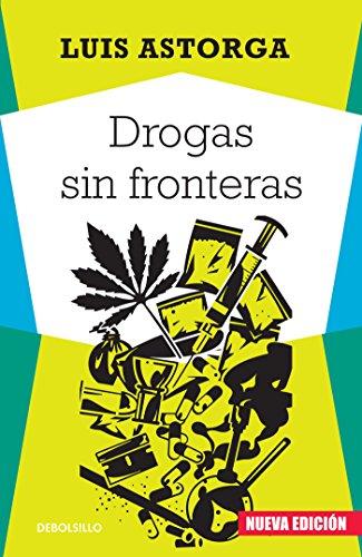 Descargar Libro Drogas sin fronteras de Luis Astorga