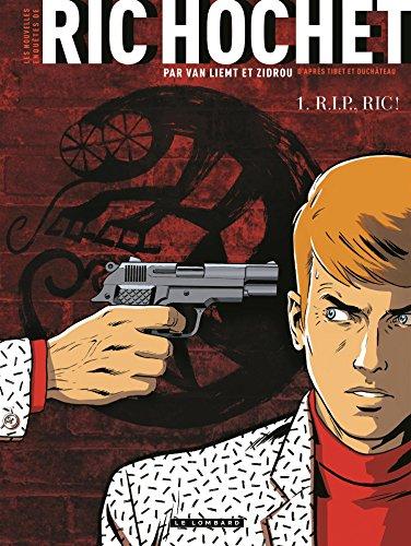 Les Nouvelles Enquêtes de Ric Hochet - tome 1 - R.I.P., Ric !
