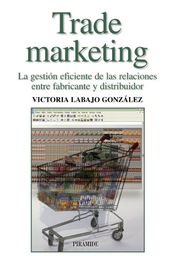 trade-marketing-la-gestin-eficiente-de-las-relaciones-entre-fabricante-y-distribuidor-empresa-y-gest