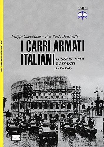 I carri armati italiani. leggeri, medi e pesanti (1919-1945): bam n. 132