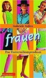 Frauen: Das Universalkompendium - Gabriele Gillen