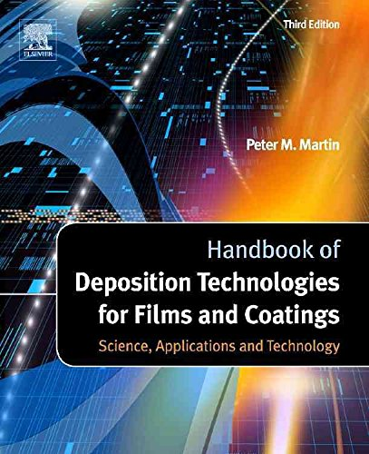 [(Handbook of Deposition Technologies for Films and Coatings : Science, Applications and Technology)] [By (author) Peter M. Martin] published on (December, 2009)