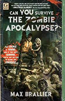 Can You Survive the Zombie Apocalypse? by [Brallier, Max]