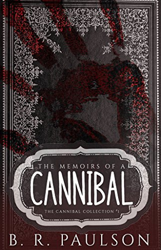 Memoirs of a Cannibal (The Cannibal Collection Book 1) (English Edition)