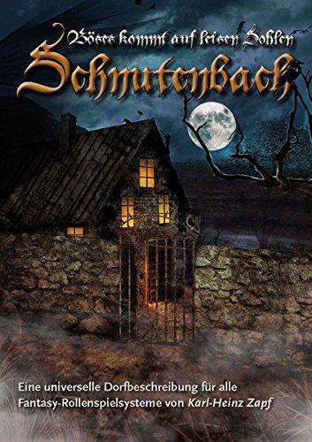 Schnutenbach - Böses kommt auf leisen Sohlen: Eine universelle Dorfbeschreibung für alle Fantasy-Rollenspielsysteme