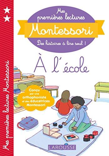 Mes premières lectures Montessori, A l'école par Anaïs Galon